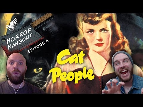 Horror Hangout #6 : Cat People