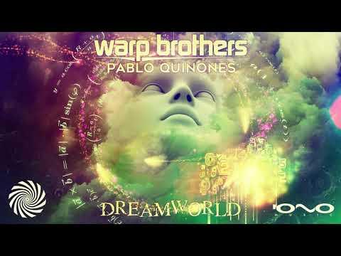 Warp Brothers & Pablo Quinones - Dreamworld