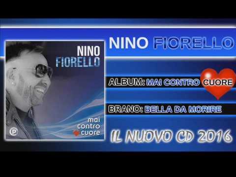 Nino Fiorello - Bella da morire (dal cd MAI CONTRO CUORE 2016)