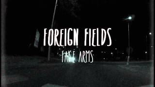 Foreign Fields - Fake Arms