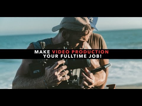 How To Make VIDEO PRODUCTION Your FULL TIME Job!