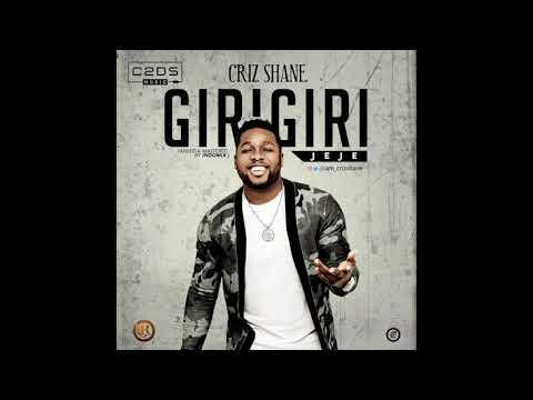 Criz Shane Giri Giri Jeje (Audio)