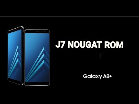 J7 NOUGAT ROM GALAXY A8+ PORTU S8 NAV BAR, BIXBY AND MORE J700 (F /H / M)