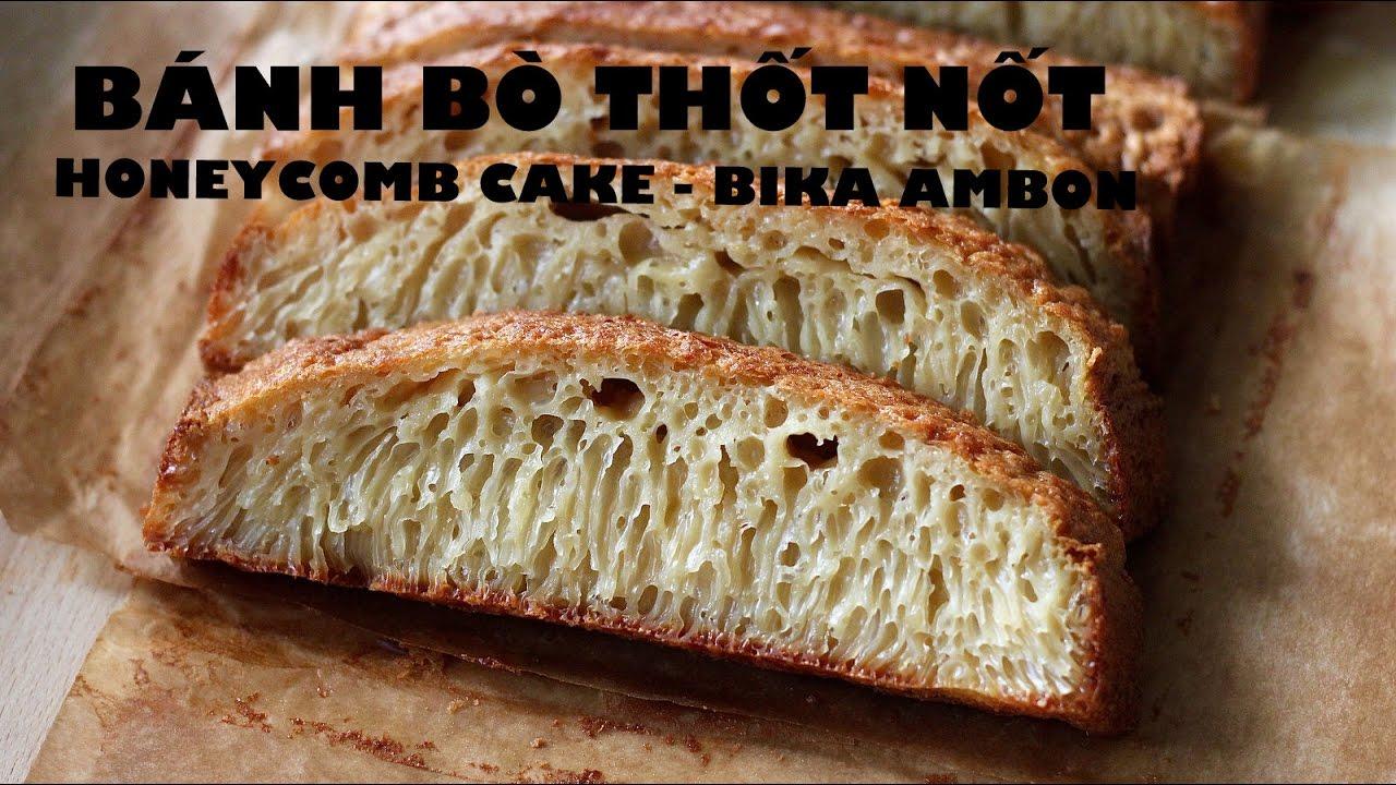 Cách làm BÁNH BÒ nướng & rán chảo – HONEYCOMB CAKE recipe – BIKA AMBON