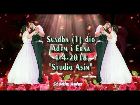 """Svadba """"Adem i Erna"""" (1) Dio  Stara Pruga Kovači  04-04-2018 HD-Produkcija. Asim Snimatelj"""