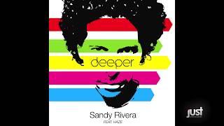 Sandy Rivera Feat. Haze - Deeper (Claudia Mix)