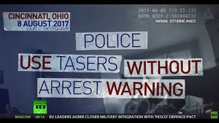 Taser or torture? US police under fire for using excessive force (DISTURBING)