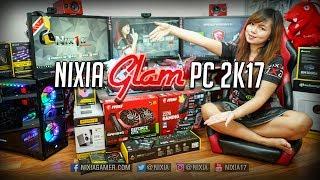 Merakit PC Nixia Paling baru - Nixia Glam PC 2k17