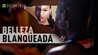 Belleza blanqueada - Documental de RT