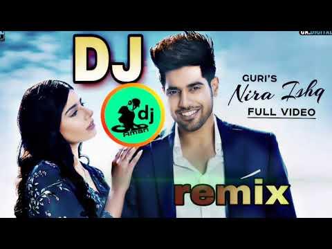 NIRA ISHQ || Guri 2018 New Punjabi Song || DJ remix Hard Vibretion mix DJ Zeeshan. DJ