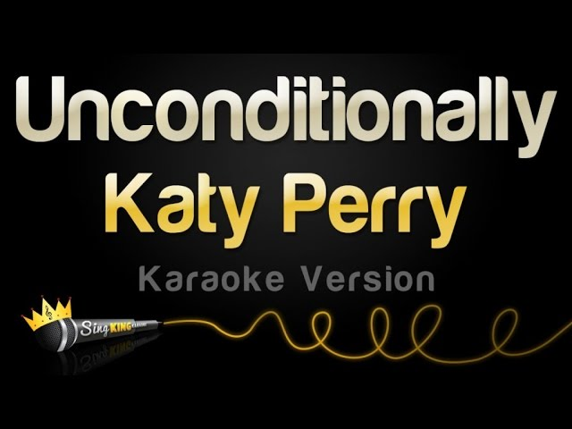 katy-perry-unconditionally-karaoke-version-sing-king-karaoke