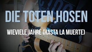 Die Toten Hosen - Wie viele Jahre (Hasta la Muerte) Guitar Cover