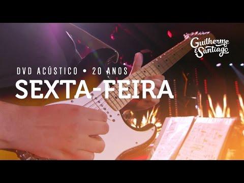 Guilherme e Santiago - Sexta-feira [DVD Acústico 20 Anos]