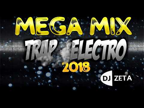 MEGA MIX TRAP ELECTRO  ( Don't Stop - Groove Is In The Heart ) DJ ZETA