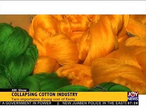 Collapsing Cotton Industry - AM Business on JoyNews (21-2-18)