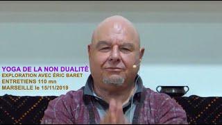 Éric Baret Yoga de La Non Dualité 15/11/ 2019