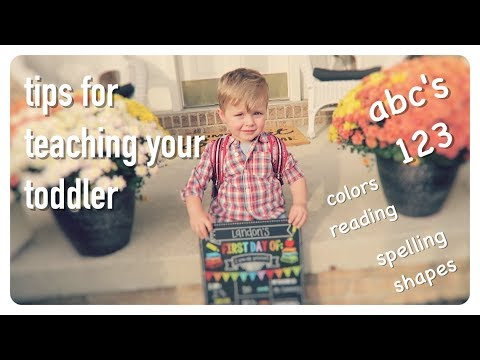 tips for teaching your toddler | abc's, counting, spelling, shapes | creating a lifelong learner