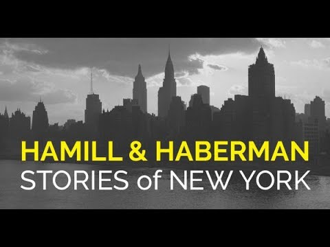 Hamill and Haberman | Stories of New York