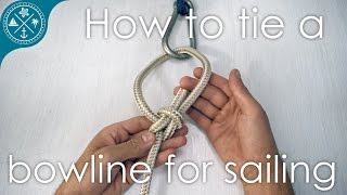 Best way to tie a bowline knot for sailing with troubleshooting & variations