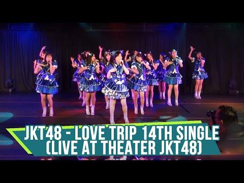 JKT48 - Love Trip (Live at Theater JKT48) 14th Single