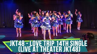JKT48 - Love Trip (Live at Theater JKT48) 14th Single