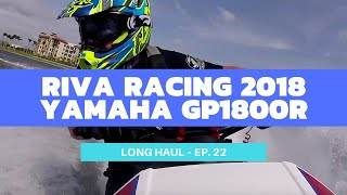 2018 RIVA Racing-Edition Yamaha GP1800R Test Ride – Long Haul Episode 22