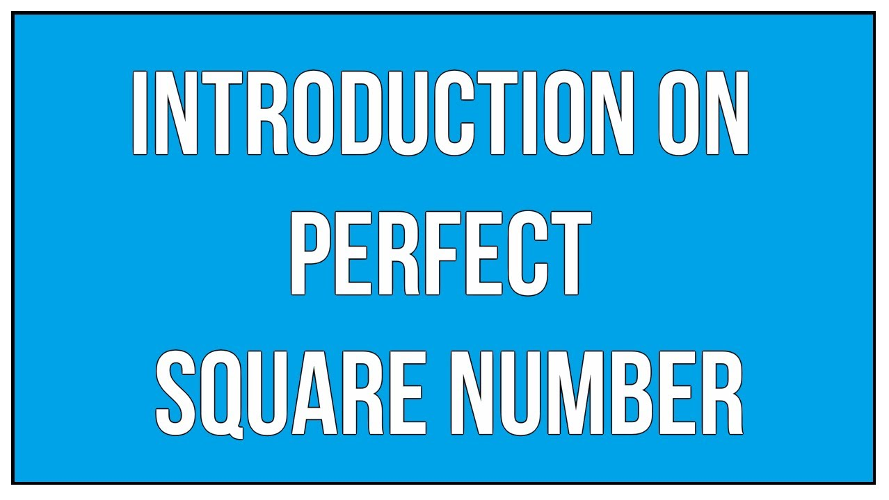 Introduction On Perfect Square Number / Square Roots - Maths ...