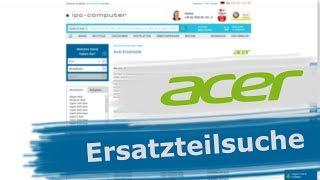 Jedes ACER Notebook-Ersatzteil schnell und einfach finden + Online bestellen [GER/EN]
