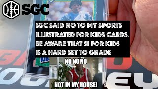 SGC didn't like my Sports Illustrated Kids Cards. SI for Kids is A Hard Set To Grade!