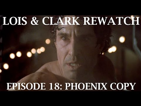 Lois & Clark Rewatch 18 - Phoenix Copy