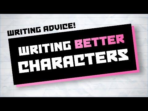 Writing Better Characters ★ Writing Advice