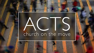 Acts 8:1-8 - Church on the Move
