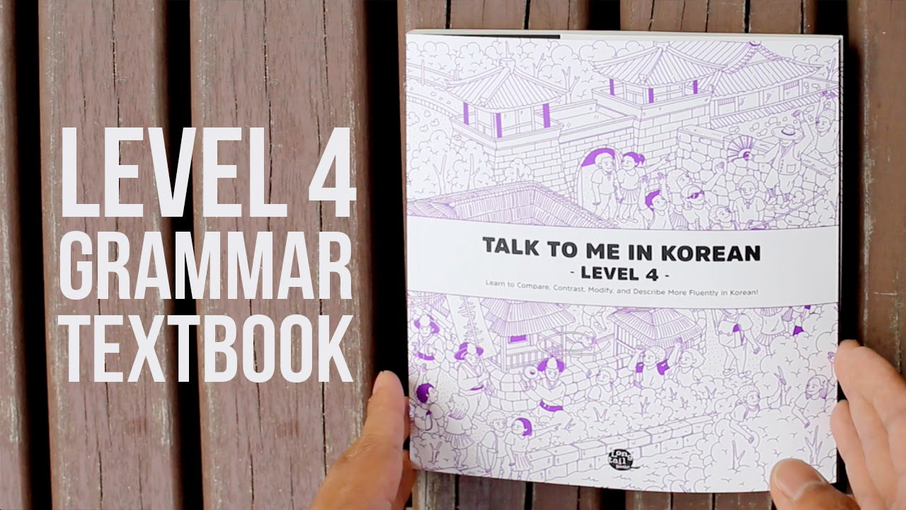 Look Inside: Talk To Me In Korean Level 4 Textbook - YouTube