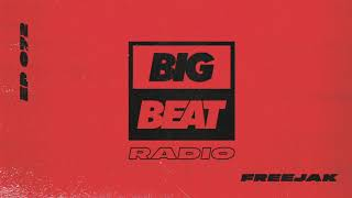 Big Beat Radio: EP #72 - Freejak (In Control Mix)