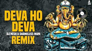 Deva Ho Deva Remix DJ Nesh X Shameless Mani Mp3 Song Download