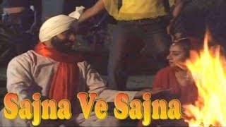 Sajna Ve Sajna | Punjabi Video Song | Gurdas Mann