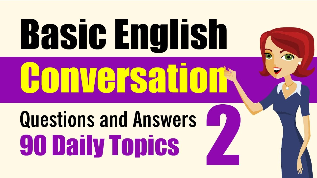 Basic English Conversation: Q&A: 90 Daily Topics Part 2