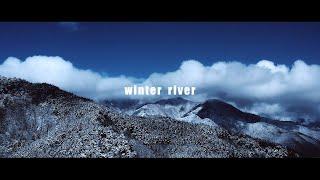 【 Vlog 】winter river 2020-2021