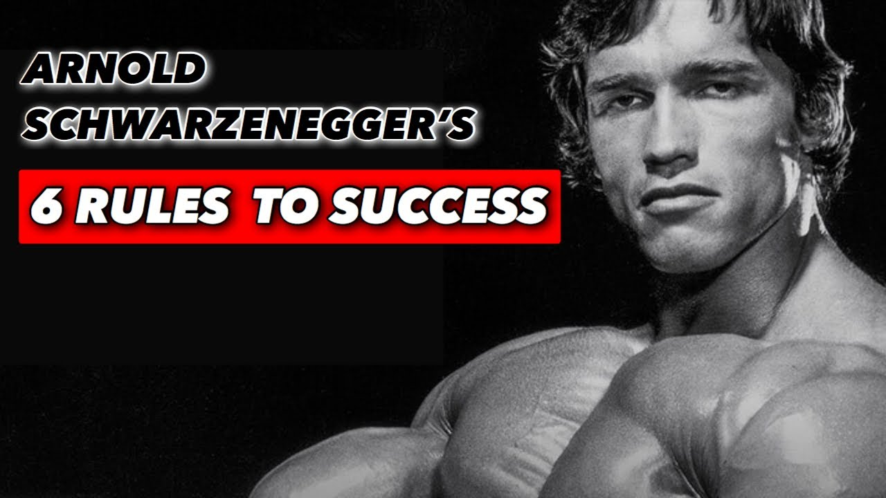 6 Rules To Success By Arnold Schwarzenegger Youtube