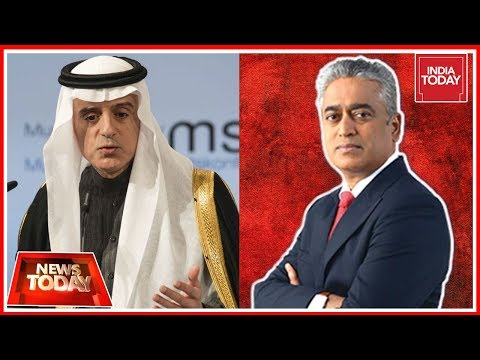 Saudi Foreign Minister Adel Al-Jubeir Speaks Exclusively To India Today TV's Rajdeep