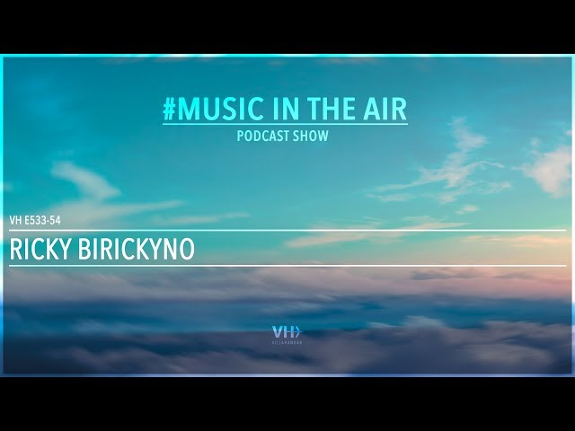 PodcastShow | Music in the Air VHE533-54 - w/ Ricky Birickyno