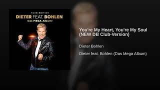 Dieter Feat Bohlen - You're My Heart You're My Soul (New DB Club - Version)
