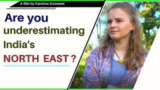 Are you underestimating India's North East?   Karolina Goswami thumbnail