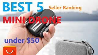 BEST 5 China Budget MINI Drone Budget under $50 Seller Ranking on 2020 Aliexpress