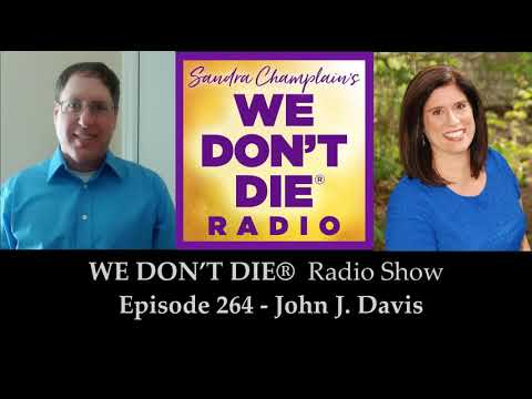 Episode 264 John J. Davis - Shares his NDE -