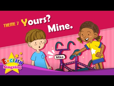 Theme 7. Yours? Mine - Whose bike is this? | ESL Song & Story - Learning English for Kids