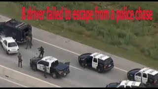 8 driver failed to escape from a police chase