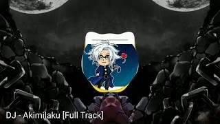 DJ Akimilaku Istri 3 Remix Full Track