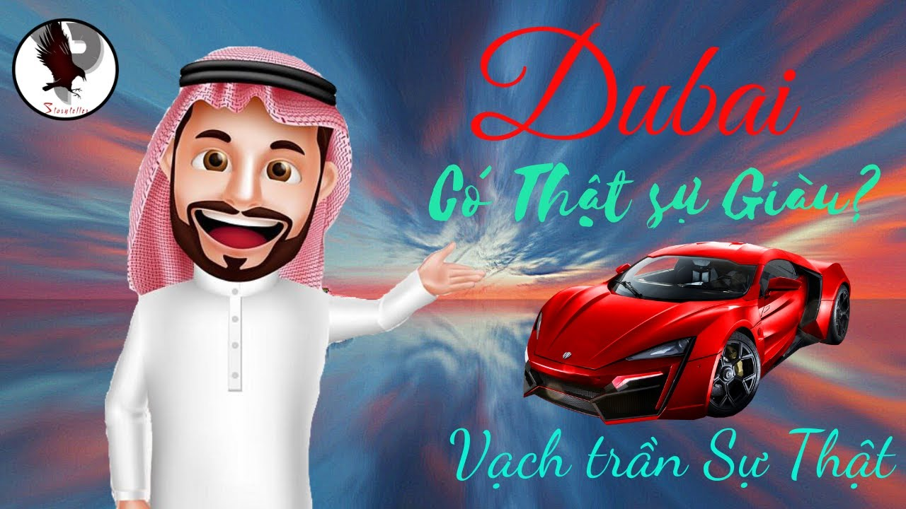 Dubai giàu có là thật? Hay chiêu trò Marketing !