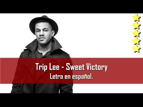 Trip Lee - Sweet Victory. Letra en...